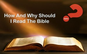 Alpha How And Why Should I Read the Bible