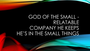 God Of The Small