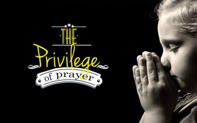 Privilege of Prayer