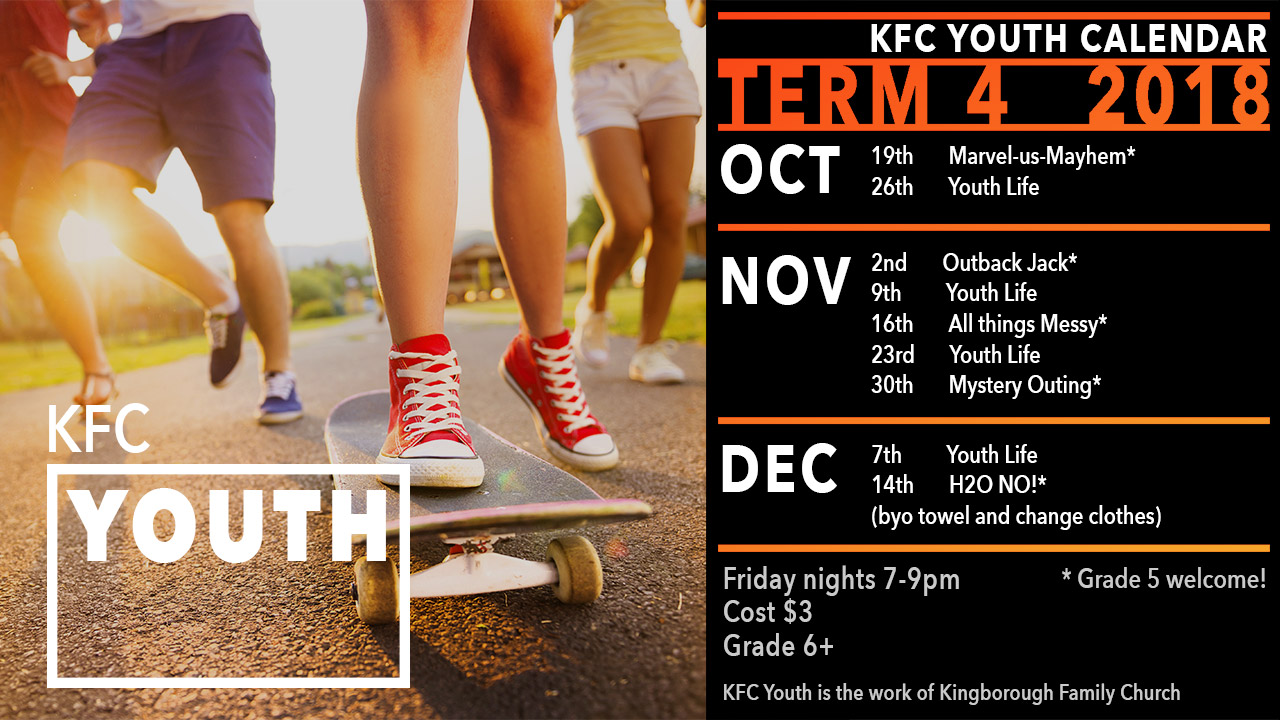 KFC Youth Term 4 2018   The Youth Ministry of Kingborough Family Church