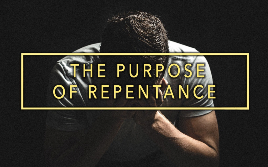 The Purpose Of Repentance