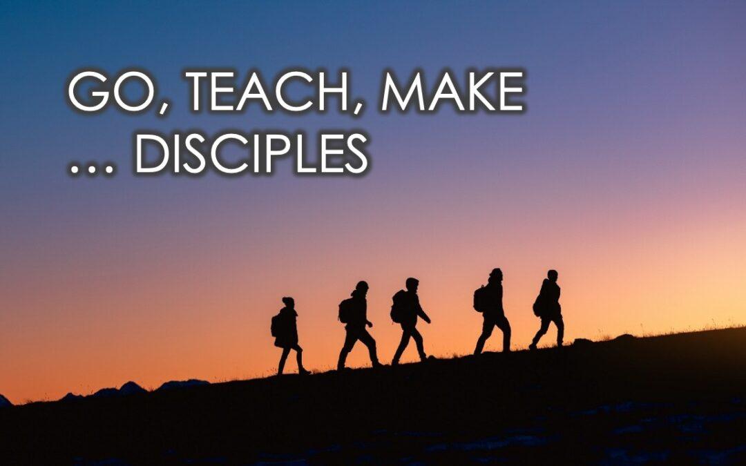 Go, Teach, Make